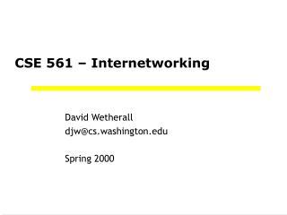 CSE 561 – Internetworking