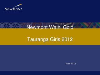 Newmont Waihi Gold Tauranga Girls 2012