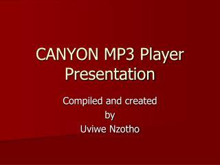 CANYON MP3 Player Presentation