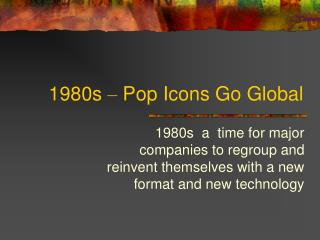 1980s  �  Pop Icons Go Global