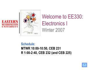 Welcome to EE330: Electronics I Winter 2007