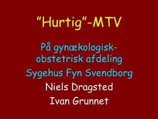 """""""Hurtig""""-MTV"""