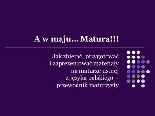 A w maju… Matura!!!