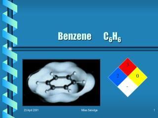 Benzene       C 6 H 6