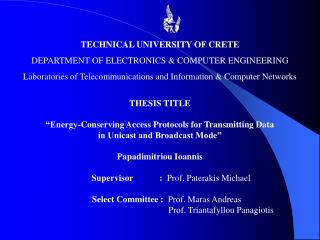 TECHNICAL UNIVERSITY OF CRETE DEPARTMENT OF ELECTRONICS & COMPUTER ENGINEERING
