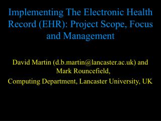 Implementing The Electronic Health Record EHR: Project Scope, Focus and Management