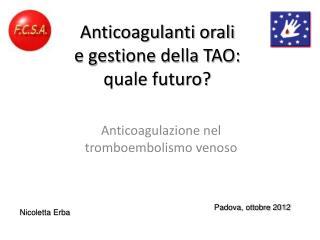 Anticoagulanti orali  e gestione della TAO: quale futuro?