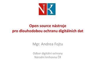 Open source nástroje  pro dlouhodobou ochranu digitálních dat