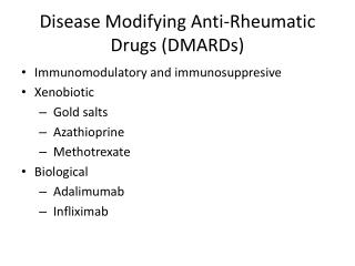 Disease Modifying Anti-Rheumatic Drugs (DMARDs)