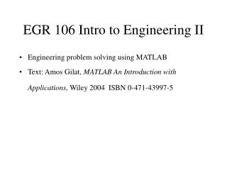 EGR 106 Intro to Engineering II