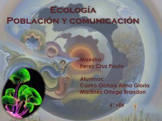 Ecología Población y comunicación