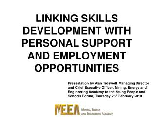 LINKING SKILLS DEVELOPMENT WITH PERSONAL SUPPORT AND EMPLOYMENT OPPORTUNITIES