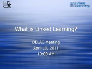 What is Linked Learning?