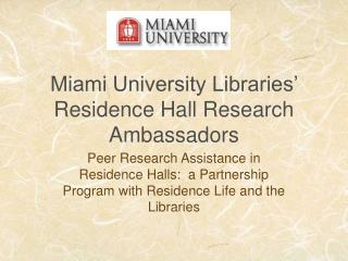 Miami University Libraries� Residence Hall Research Ambassadors