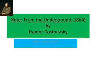 Notes From the Underground  (1864) by Fyodor Dostoevsky
