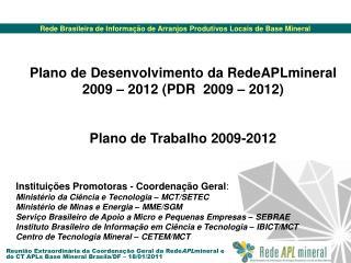 Plano de Desenvolvimento da RedeAPLmineral 2009 � 2012 (PDR  2009 � 2012)
