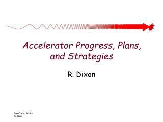 Accelerator Progress, Plans, and Strategies