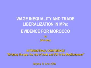 WAGE INEQUALITY AND TRADE LIBERALIZATION IN MPs: EVIDENCE FOR MOROCCO by Silvia Muzi