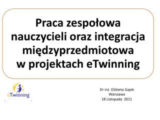 Dr inż. Elżbieta Gajek Warszawa 18 Listopada  2011