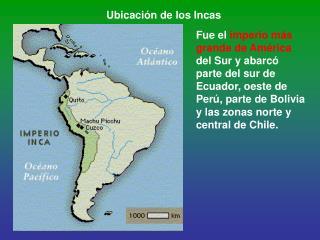 Ubicaci�n de los Incas