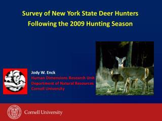 Survey of New York State Deer Hunters Following the 2009 Hunting Season