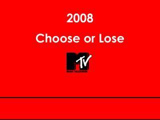 Choose or Lose