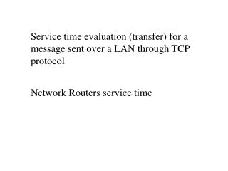Service time evaluation (transfer) for a message sent over a LAN through TCP protocol