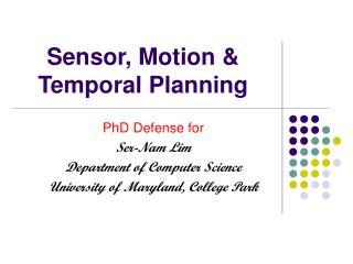 Sensor, Motion & Temporal Planning