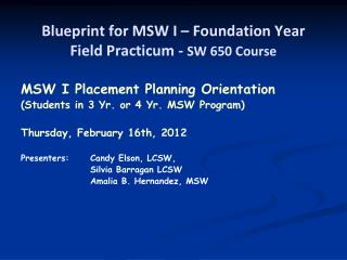 Blueprint for MSW I – Foundation Year  Field Practicum -  SW 650 Course