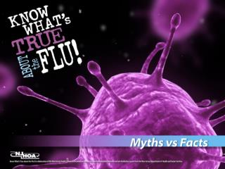 Myth  or Fact? I ' m healthy. I don ' t need the flu vaccine.