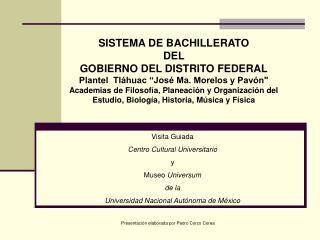 Visita Guiada  Centro Cultural Universitario y  Museo  Universum de la