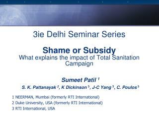 3ie Delhi Seminar Series Shame or Subsidy What explains the impact of Total Sanitation Campaign