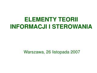 ELEMENTY TEORII INFORMACJI I STEROWANIA