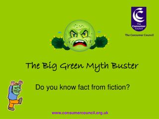 The Big Green Myth Buster