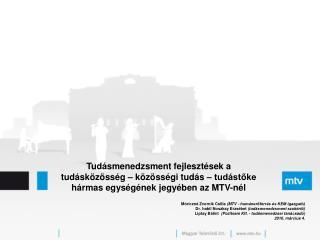 Móriczné Zvornik Csilla  (MTV - humánerőforrás és KEM igazgató)