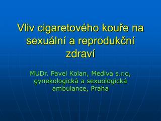 Vliv cigaretového kouře na sexuální a reprodukční zdraví