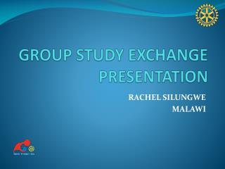 GROUP STUDY EXCHANGE PRESENTATION