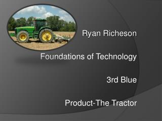 Ryan Richeson Foundations of Technology 3rd Blue Product-The Tractor