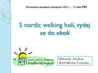 S nordic walking holí, vydej se do okolí