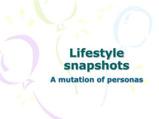 Lifestyle snapshots