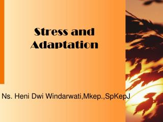 Stress and Adaptation
