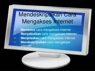 Mendeskripsikan Cara Mengakses Internet