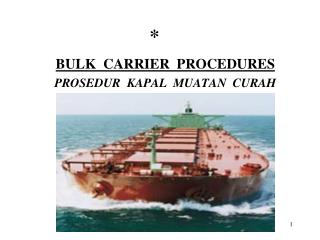 BULK  CARRIER  PROCEDURES PROSEDUR  KAPAL  MUATAN  CURAH