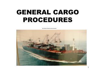 GENERAL CARGO  PROCEDURES