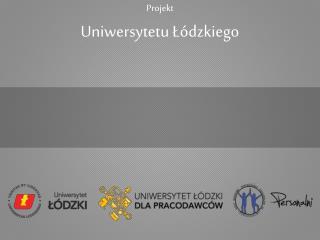 Projekt Uniwersytetu Łódzkiego