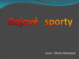 Bojov�   sporty