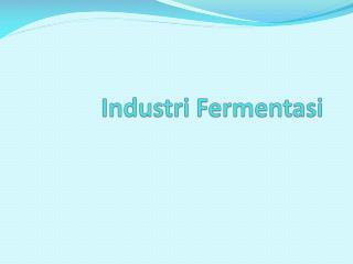 Industri Fermentasi
