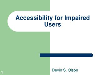 Accessibility for Impaired Users