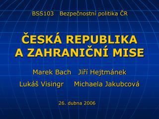 Marek Bach   Jiří Hejtmánek Lukáš Visingr   Michaela Jakubcová