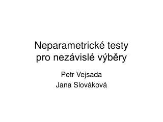 Neparametrick� testy pro nez�visl� v�b?ry